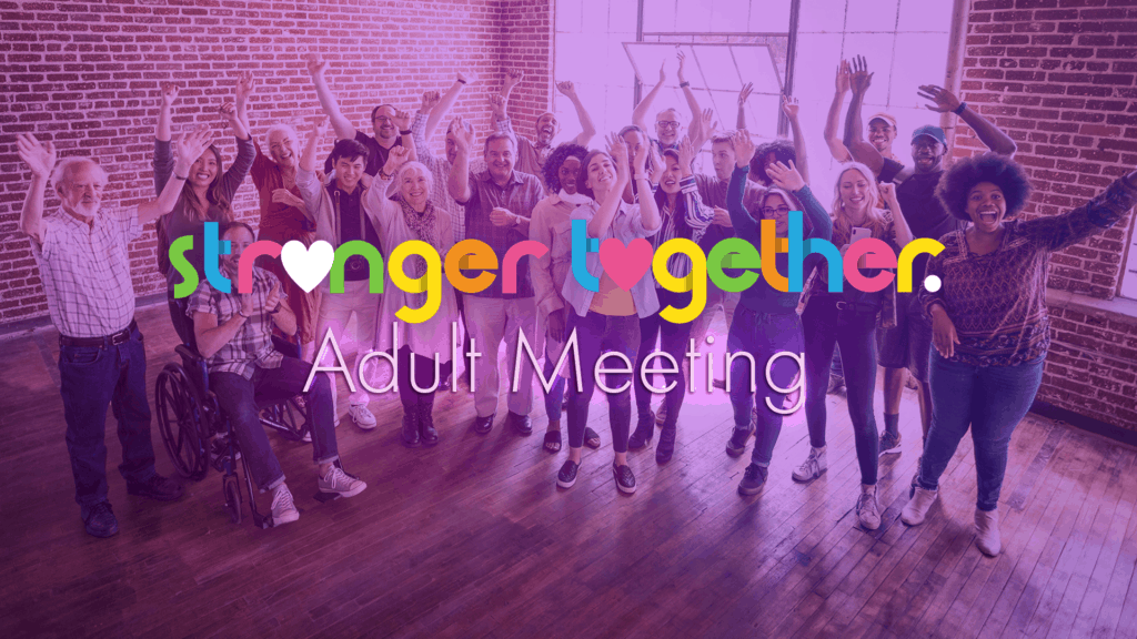 Stronger Together Adult Meeting