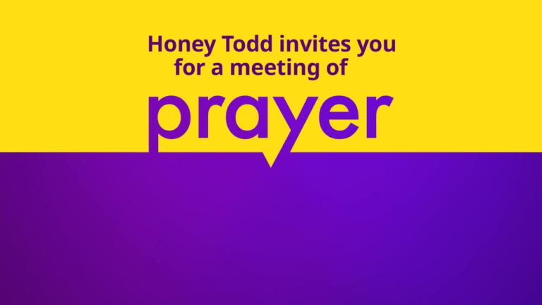 Honey Todd Prayer Meeting