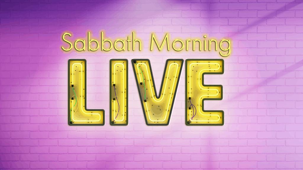Sabbath Morning Live